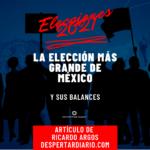 La elección más grande de México y sus balances.